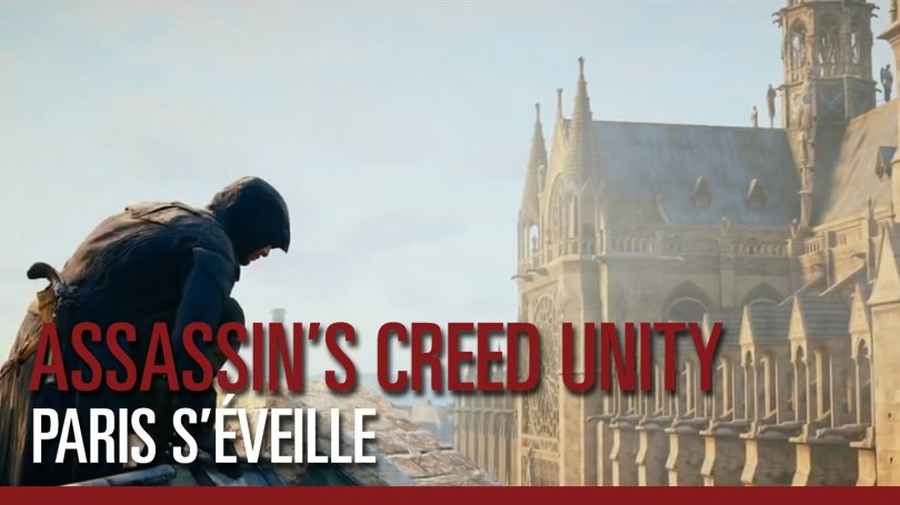 Assassin's Creed : Unity – Paris s'éveille, le nouveau trailer !