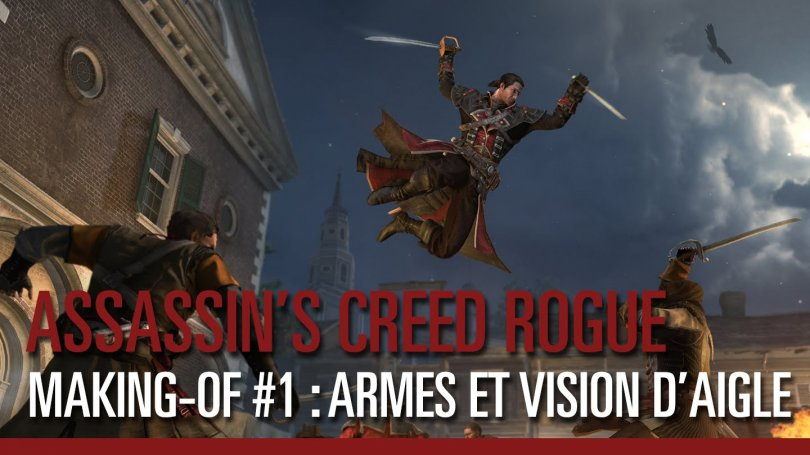 Making of de Assassin's Creed Rogue – Première partie